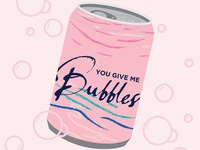 You Give Me Bubbles