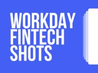 Workday Fintech Shots