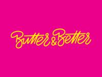 Butter & Better