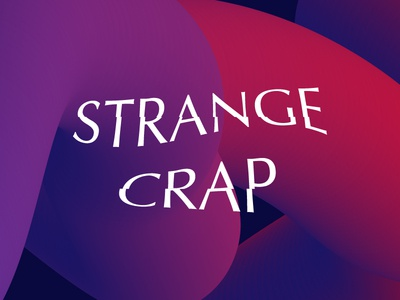 Strange Crap