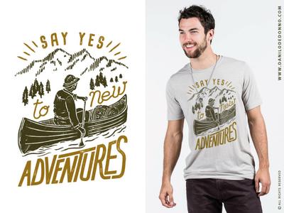 Say yes to the adventures typography vintage nature explore explorer print design t-shirt design print apparel wildlife wild outdoors adventures