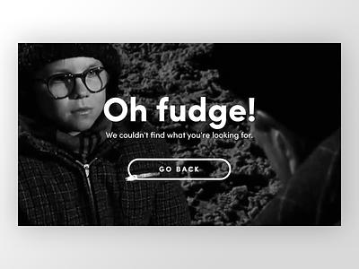 Daily UI :: 008 :: 404 page page not found oh fudge ralphie error 404 ui dailyui