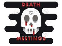 Death by Meetings 2