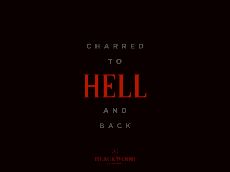"""Blackwood """"Charred to HELL and back"""" hot typesetting advertising typography logo flavortown spicy bbq branding art direction creative direction copywriting creative"""