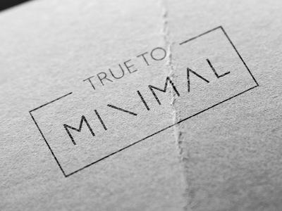 True To Minimal