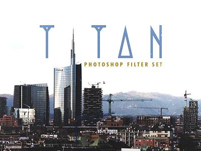 Titan - Photoshop Filter Set graphic design whimsical brains vsco cam filter photoshop photography titan