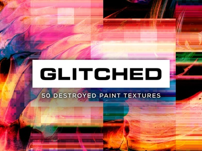 Glitched: 50 Destroyed Paint Textures