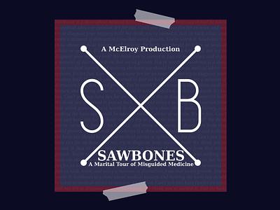 Sawbones Cover weekly challenge weekly warm-up weeklywarmup blue and white minimalism minimalist podcast art typographic design type design design typography branding