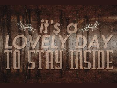 Stay Inside words rainy rain design typography