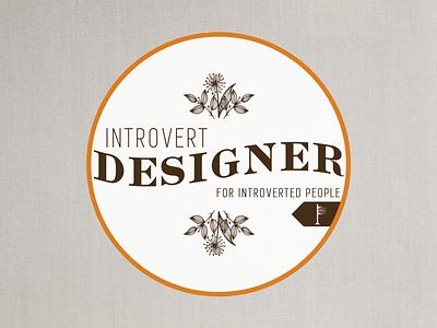 Introvert Designer Badge vintage design floral wiggly type wavy type introvert brand identity brand design design branding typography