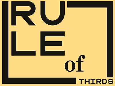 Rule of Thirds kinetic typography rule of thirds yellow dribbbleweeklywarmup design typography