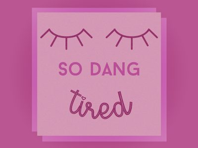 So Dang Tired pink illustration vector design typography