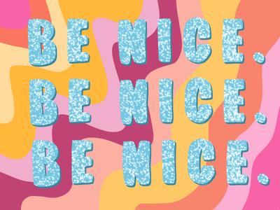 BE NICE vector typography procreate illustration handlettering glitter feminist art design colorful