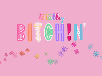 BITCHIN' girl power vector typography procreate illustration handlettering glitter feminist art design colorful