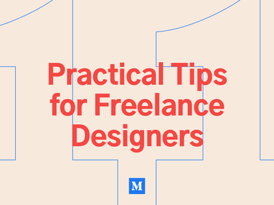 11 Practical Tips for Freelance Designers post course productivity process free freelance blog article medium