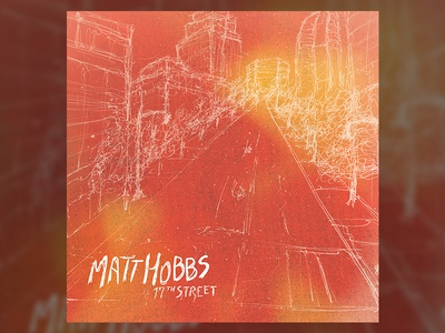 17th Street - Matt Hobbs - Album