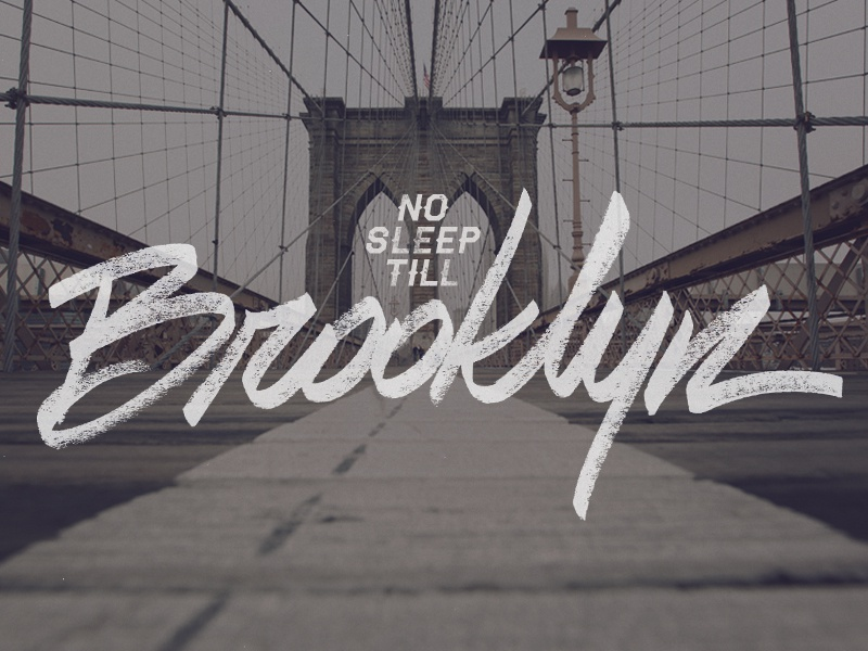 No Sleep Till Brooklyn design lettering type typography brooklyn collaboration ny photography brush