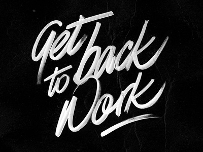 Get Back To Work! freebies screensaver wallpaper hand-made design typography type lettering