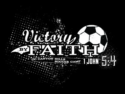 Victory By Faith, Soccer Camp Graphic soccer church christian vector grunge shirt black white and