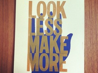 LOOK LESS MAKE MORE ™