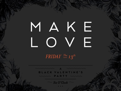 MAKE LOVE - Party Invite party invite make love design layout mysterious