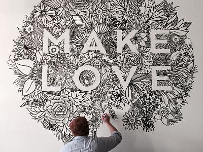 MAKE LOVE Mural design lettering doodle drawing illustration floral valentines day mural flowers make love