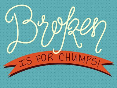 Broken handlettering calligraphy poster motivational motivate typography type broken
