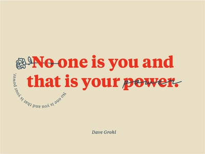 Power. originality dave grohl typography rose quote power