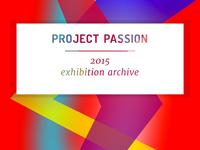 Project Passion 2015 Exhibition Archive Site