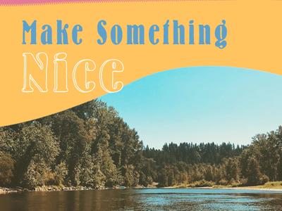 Make Something Nice