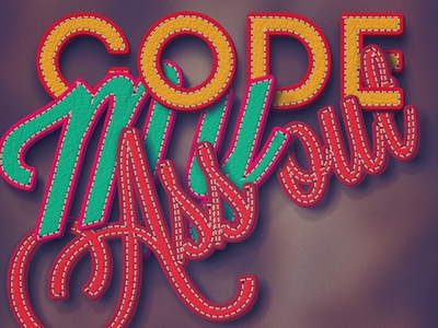 Code My Ass Out 3d typography text stitch