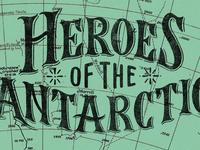 Heroes of the Antarctic