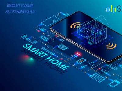 SMART HOME AUTOMATIONS FOR BETTER LIFE