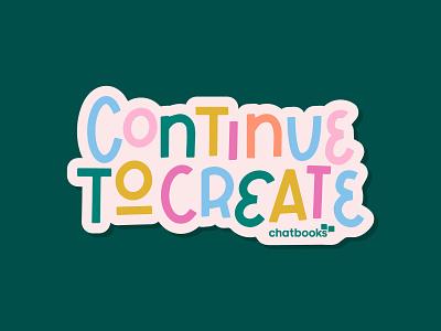 Continue to Create creative create club sticker design sticker typography dribbble flat vector branding art illustrator illustration design color