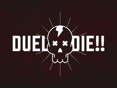 Duel or Die!!