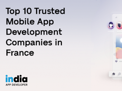 Top 10 Trusted Mobile App Development Companies in France india app developer india app developer app developers france app developers france