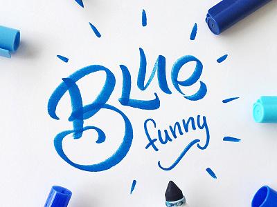 Blue funny color! letters funny brushpen letter calligraphy blue lettering