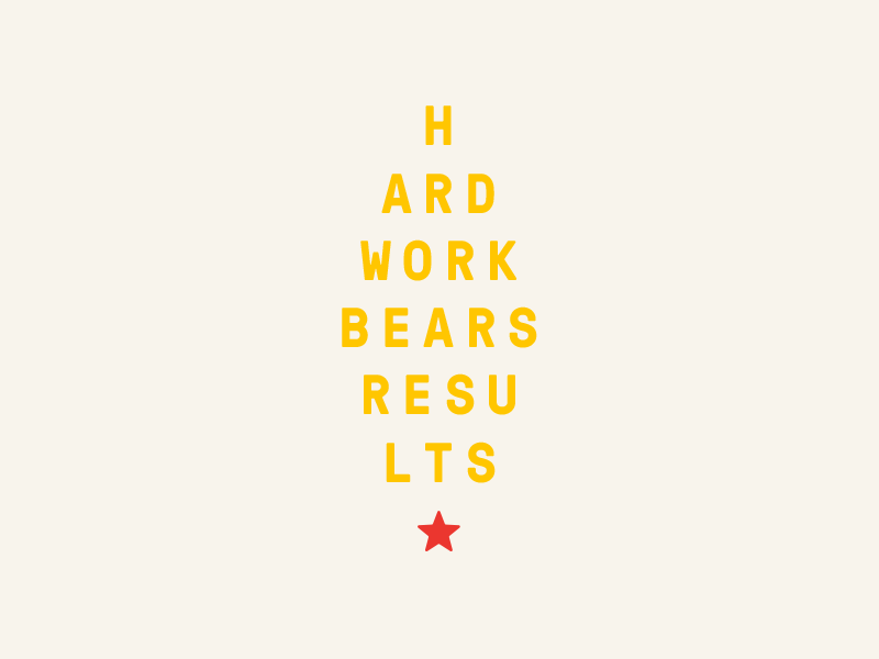 Hard work bears results. star sign typography vintage clean branding type