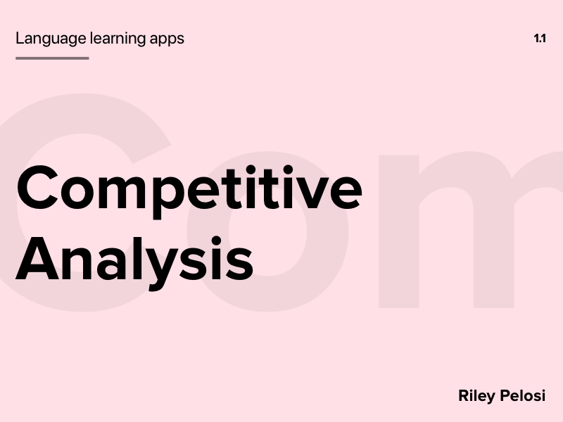 Language Learning Apps - Competitive Analysis by Riley
