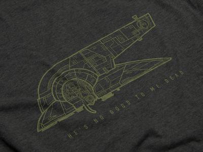 He's No Good To Me Dead space blueprint logo bounty hunter spaceship apparel t-shirt boba feet star wars