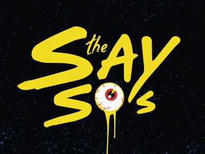 The Say So's logo logotype type typography lettering vector eyeball yellow garage rock space illustration
