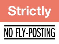 Strictly No Fly-Posting