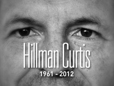 RIP Hillman Curtis rip hillman curtis
