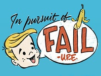 In Pursuit of Fail(ure)