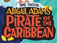 Time Twisters - Abigail Adams