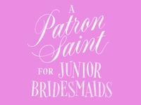Patron Saint for Junior Bridesmaids
