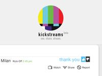 "kickstreams.com ""thank you"""