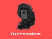 3D Printer Problems