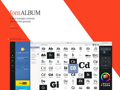Fontalbum - Design Explorations font manager casestudy screens breakdown interface app desktop type typography album