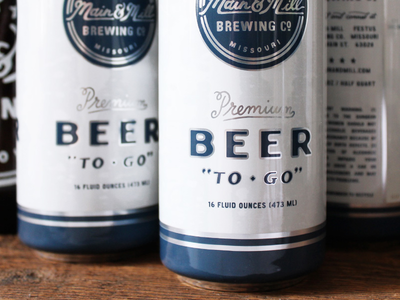 """Premium BEER """"To - Go""""  packaging tallboy beer can cans missouri festus festival graphics street fest main and mill brewing co. main and mill main and mill brew mmbc"""